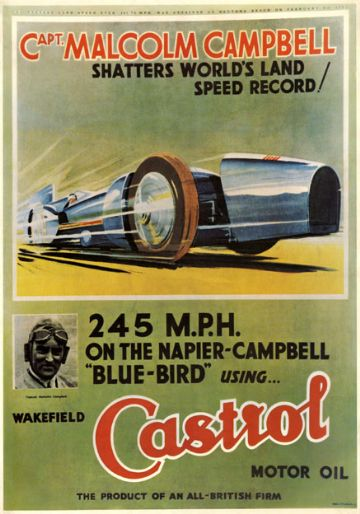 Wakefield Castrol Motor Oil, Vintage Land Speed Record poster. Captain Malcolm Campbell 1931